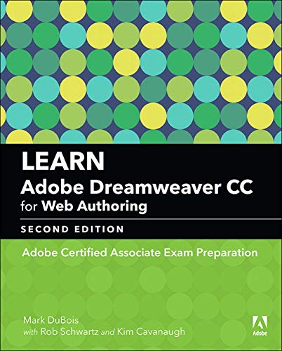 9780134892658: Learn Adobe Dreamweaver CC for Web Authoring: Adobe Certified Associate Exam Preparation (2nd Edition) (Adobe Certified Associate (ACA))