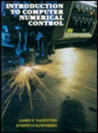 Introduction to Computer Numerical Control: James V. Valentino,