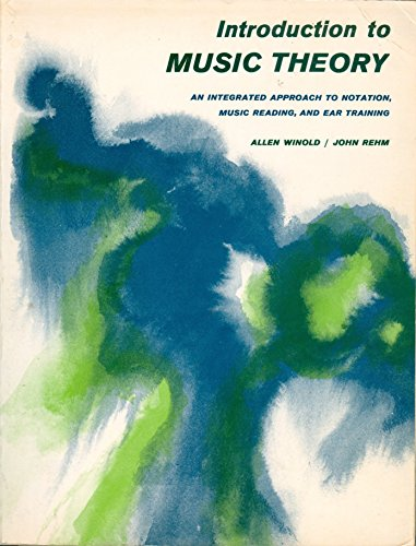 Introduction to music theory; An integrated approach to notation, music reading, and ear training: ...