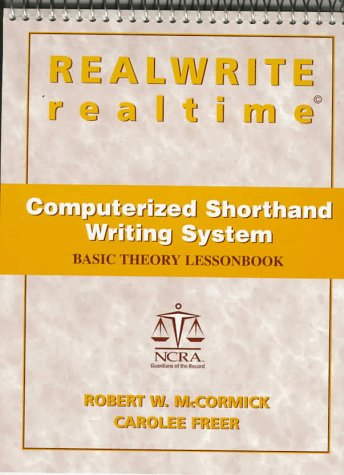 REALWRITE/realtime Computerized Shorthand Writing System: Basic Theory Lessonbook (0134900049) by Robert W. McCormick; Carolee Freer