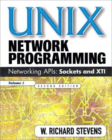 9780134900124: UNIX Network Programming: Networking APIs: Sockets and XTI; Volume 1