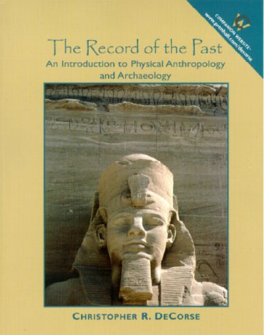 Record of the Past, The: An Introduction: Christopher R. DeCorse