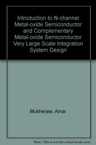 9780134909394: Introduction to N-channel Metal-oxide Semiconductor and Complementary Metal-oxide Semiconductor Very Large Scale Integration System Design
