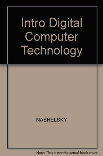 9780134909967: Intro Digital Computer Technology
