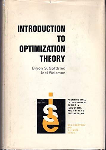 9780134914725: Introduction to Optimization Theory (Prentice-Hall International Series in Industrial and Systems Engineering)