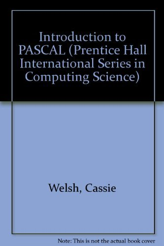 9780134915494: Introduction to PASCAL (Prentice Hall International Series in Computing Science)