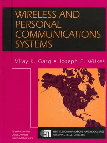 Wireless and Personal Communications Systems: Fundamentals and: V. K. Garg,