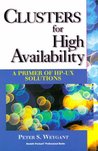 9780134947587: Clusters for High Availability: A Primer of HP-UX Solutions (Hewlett-Packard Professional Books)