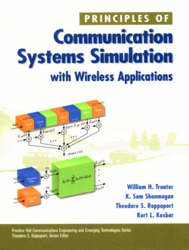 9780134947907: Principles of Communication Systems Simulation with Wireless Applications (Prentice Hall Communications Engineering and Emerging Techno)