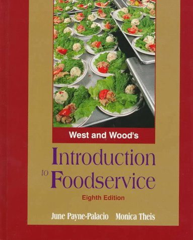 West & Wood's Introduction to Foodservice: June Payne-Palacio, Monica