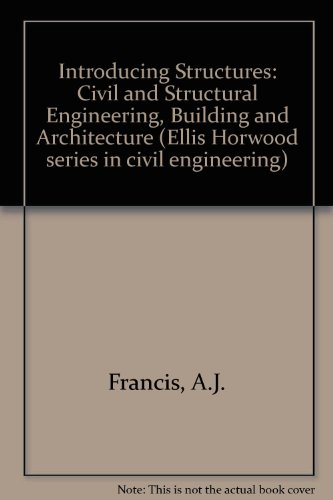 9780134969022: Introducing Structures: Civil and Structural Engineering, Building and Architecture (Ellis Horwood series in civil engineering)