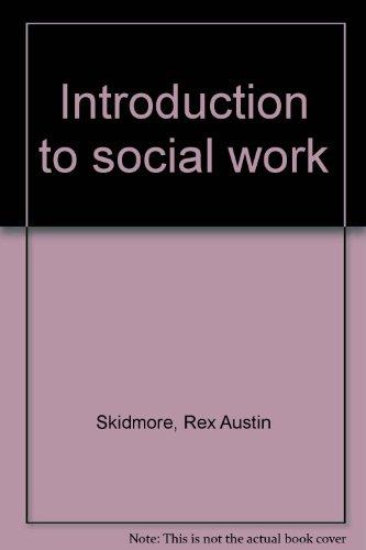 Introduction to social work: Skidmore, Rex Austin