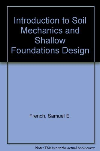 9780134974545: Introduction to Soil Mechanics and Shallow Foundations Design