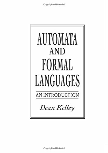 Automata and Formal Languages: An Introduction: Dean Kelley