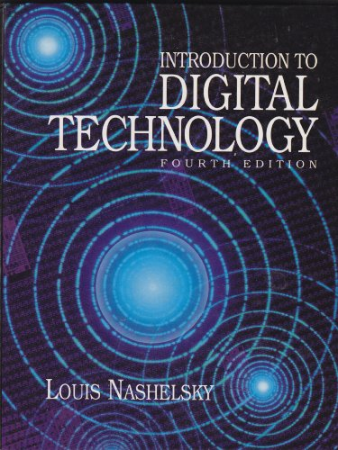Introduction to Digital Technology: Louis Nashelsky