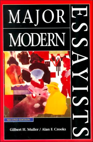 Major Modern Essayists (2nd Edition): Gilbert H. Muller/