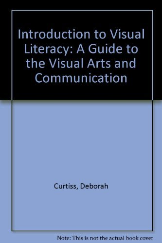 9780134988337: Introduction to Visual Literacy: A Guide to the Visual Arts and Communication