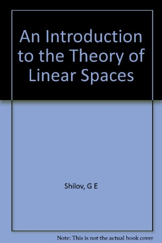 9780134989648: An Introduction to the Theory of Linear Spaces