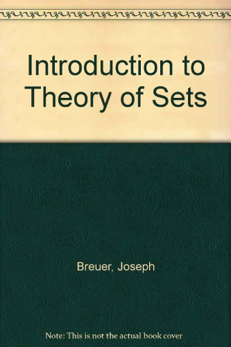 Introduction to the Theory of Sets: Breuer, Joseph; Howard