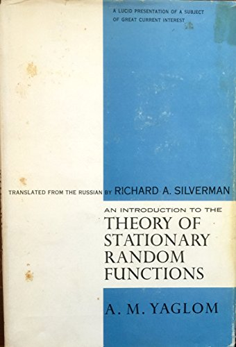 An Introduction to the Theory of Stationary Random Functions: Yaglom, A. M.