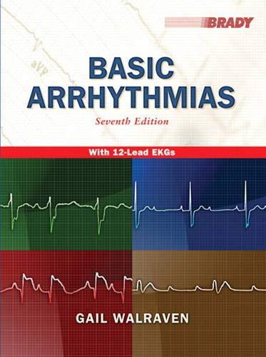 Basic Arrhythmias, 7th Edition: Gail Walraven