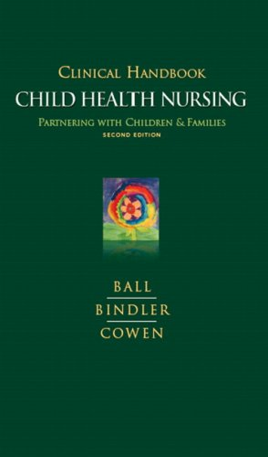 9780135005064: Clinical Handbook for Child Health Nursing: Partnering with Children and Families: Partnering with Families