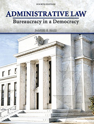 9780135005187: Administrative Law: Bureaucracy in a Democracy (4th Edition)