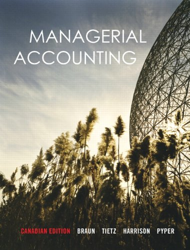 Managerial Accounting, Canadian Edition: Braun, Karen Wilken,