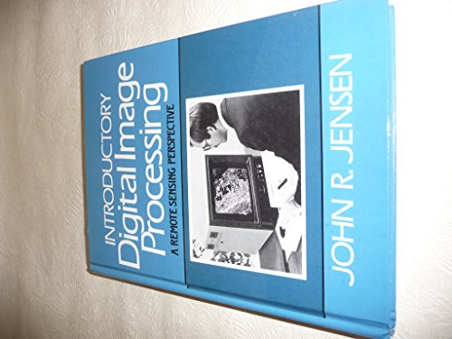 Introductory Digital Image Processing: A Remote Sensing: John R. Jensen