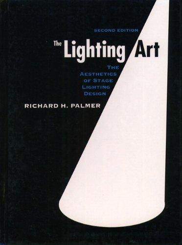 9780135010815: The Lighting Art: The Aesthetics of Stage Lighting Design