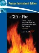 9780135011379: A Gift of Fire: International Version: Social, Legal, and Ethical Issues for Computing and the Internet