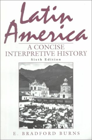 9780135013212: Latin America: A Concise Interpretive History