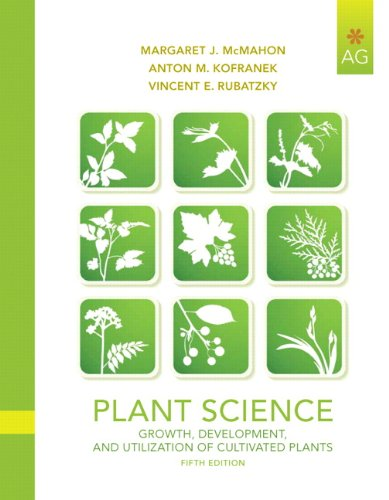 9780135014073: Plant Science: Growth, Development, and Utilization of Cultivated Plants (5th Edition)