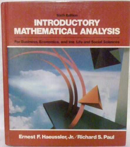Introductory Mathematical Analysis for Business, Economics, &: Richard S. Paul,
