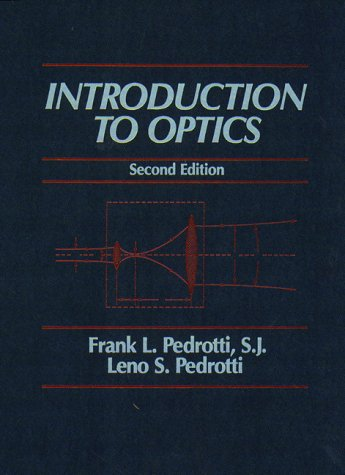 Introduction to Optics (2nd Edition) 9780135015452 This is a comprehensive, applications-oriented introduction to geometrical optics, wave optics, and modern optics. Contains new chapters