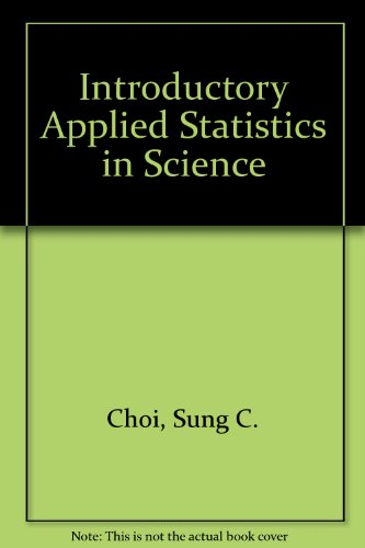Introductory Applied Statistics in Science.: Choi, Sung
