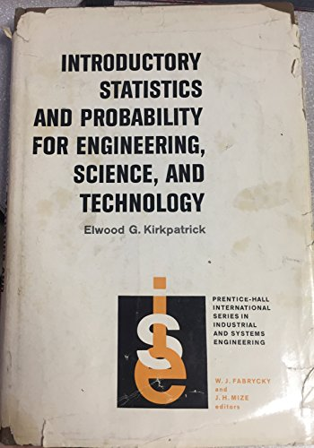 Introductory Statistics and Probability for Engineering, Science,: Kirkpatrick, Elwood G.