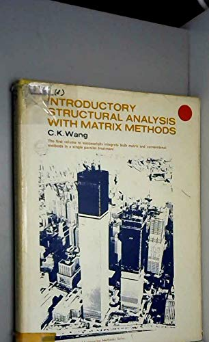 Introductory Structural Analysis with Matrix Methods (Civil: Wang, Chu-Kia