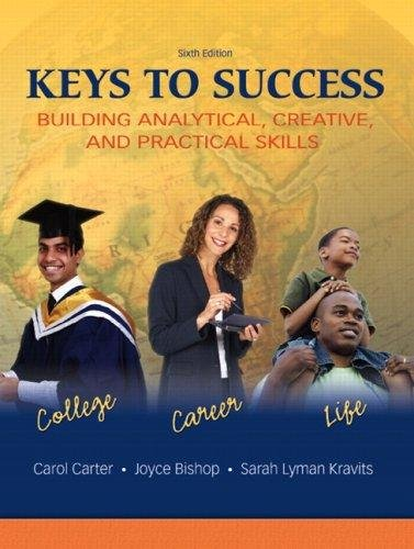 9780135017739: Keys to Success: Building Analytical, Creative, and Practical Skills, 6th Edition