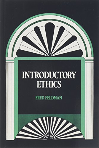 Introductory Ethics: Fred Feldman
