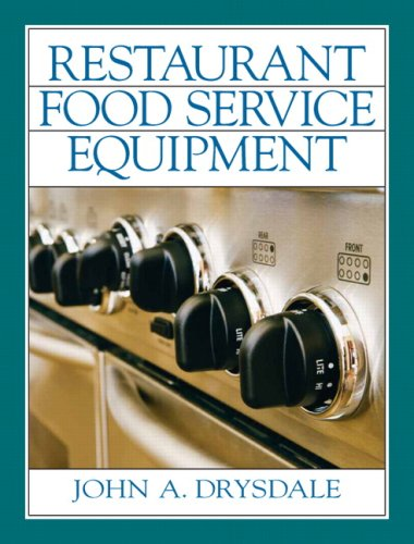 Restaurant Food Service Equipment 9780135017883 A one-of-a-kind, this resource explains how to operate, clean, sanitize, and maintain a full range of kitchen equipment—from mixers and