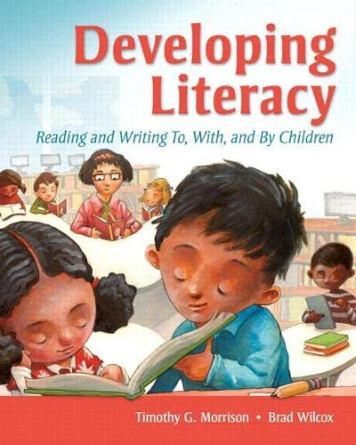 9780135019610: Developing Literacy: Reading and Writing To, With, and By Children
