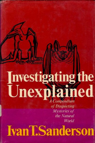 9780135022290: Investigating the Unexplained: A Compendium of Disquieting Mysteries of the Natural World