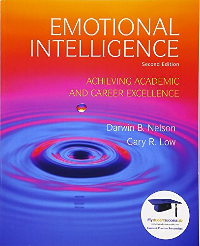 Emotional Intelligence: Achieving Academic and Career Excellence: Darwin B. Nelson,