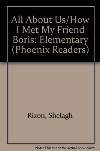 9780135024102: All About Us/How I Met My Friend Boris: Elementary (Phoenix Readers)