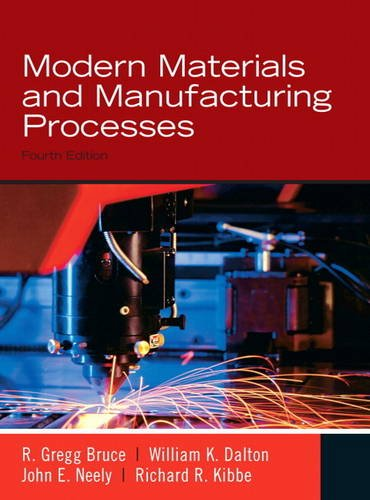 9780135024799: Modern Materials and Manufacturing Processes, 4e