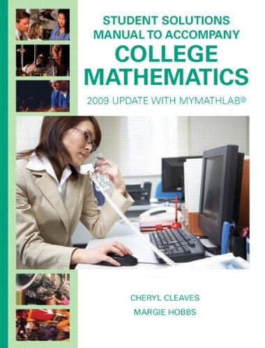 9780135025239: Student Solutions Manual for College Mathematics: 2009 Update with MyMathLab