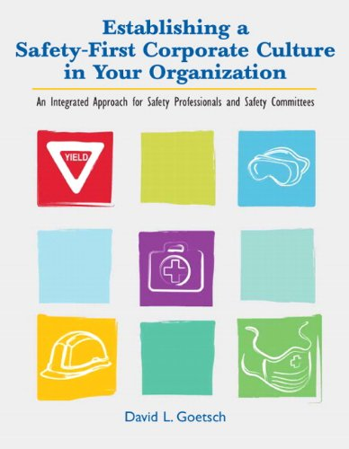 9780135025970: Establishing a Safety-First Corporate Culture in Your Organization: An Integrated Approach for Safety Professionals and Safety Committees