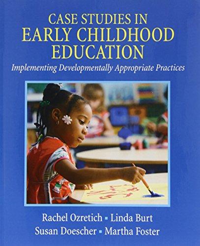 Case Studies in Early Childhood Education: Implementing: Ozretich, Rachel; Burt,