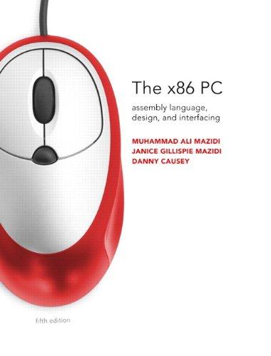 x86 PC: Assembly Language, Design, and Interfacing,: Muhammad Ali Mazidi,
